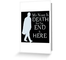 My Name Is Death Greeting Card