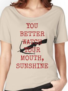 Better Watch Your Mouth Sunshine Women's Relaxed Fit T-Shirt
