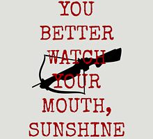 Better Watch Your Mouth Sunshine Unisex T-Shirt