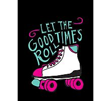 Let the Good Times Roll Photographic Print