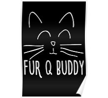 Fur Q Buddy Cat Poster