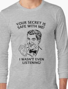 Your Secret is Safe Long Sleeve T-Shirt
