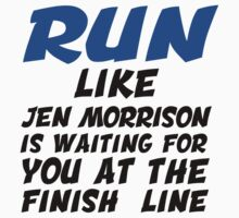 Run Like Jen Morrison Is Waiting... Baby Tee