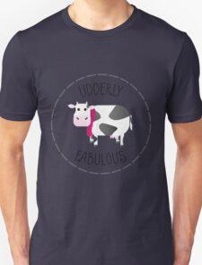 Udderly Fabulous - Punny Farm Unisex T-Shirt
