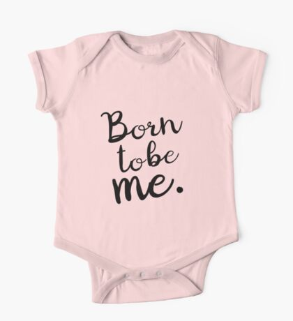 Born to Be Me quote Nude tones One Piece - Short Sleeve