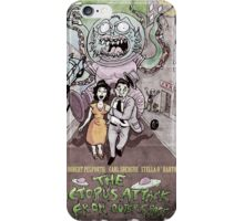 The Octopus attack from outerspace iPhone Case/Skin