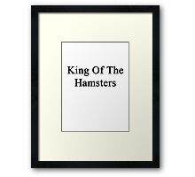 King Of The Hamsters  Framed Print