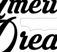 Your American Dream Is Made In China Sticker