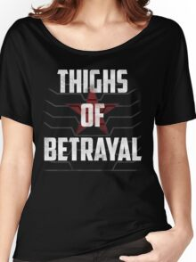 Thighs of Betrayal- The Winter Soldier Women's Relaxed Fit T-Shirt