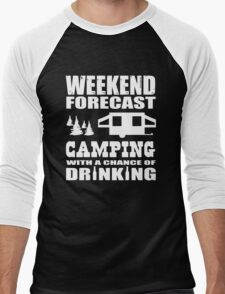 Weekend Forecast Camping with a chance of Drinking Men's Baseball ¾ T-Shirt