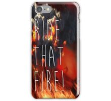 RIDE THE FIRE iPhone Case/Skin