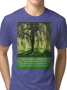 How Still the Tree Photograph and Prose Tri-blend T-Shirt