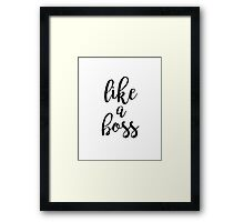 Like a Boss Funny Typography Quote Framed Print