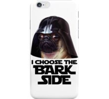 Join The Bark Side, Pug Lovers Quotes Gift iPhone Case/Skin