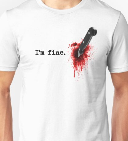 I'm fine Unisex T-Shirt
