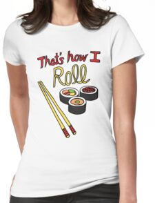 That's How I Roll Womens Fitted T-Shirt