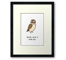 You're such a Wise Owl Framed Print
