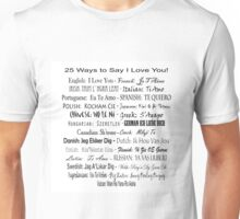 25 Ways To Say I Love You Unisex T-Shirt