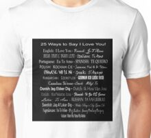 25 Way To Say I Love You Unisex T-Shirt