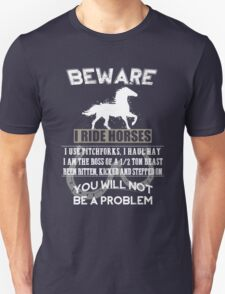 Be Aware I Ride A Horse T-Shirt