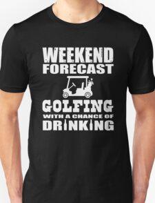 Weekend Forecast Golfing with a chance of drinking T-Shirt