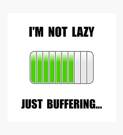 Lazy Buffering Photographic Print