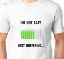 Lazy Buffering Unisex T-Shirt