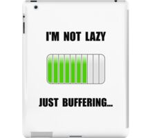 Lazy Buffering iPad Case/Skin