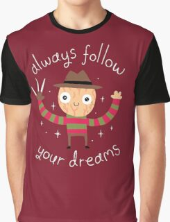 Always Follow Your Dreams Graphic T-Shirt