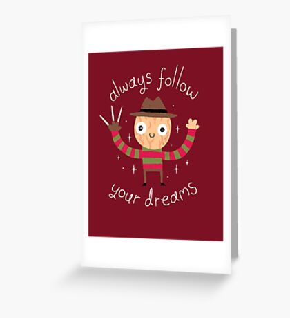 Always Follow Your Dreams Greeting Card