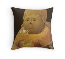 y tho Throw Pillow