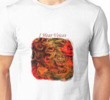 I Hear Voices Unisex T-Shirt