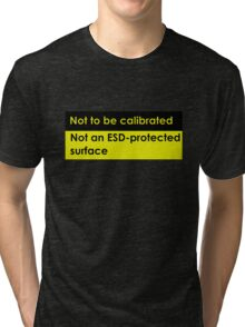 Not to be calibrated Tri-blend T-Shirt