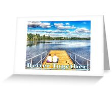 Better Together Greeting Card