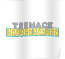 Teenage Butterscotch - Fake Band Name Series Poster