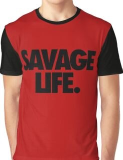 SAVAGE LIFE. Graphic T-Shirt