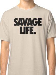 SAVAGE LIFE. Classic T-Shirt