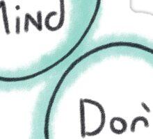 Don't Mind. Don't Mind. Sticker