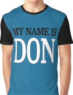 My Name is Don - Blue version Graphic T-Shirt