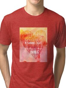 You are Wonderful, a Shining Light, A Beautiful Creation Tri-blend T-Shirt