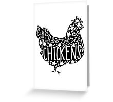 Life is Better with Chickens Greeting Card