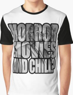 Horror movies and chill? Graphic T-Shirt