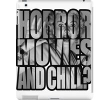 Horror movies and chill? iPad Case/Skin