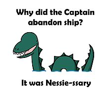 It was Nessie-ssary Photographic Print