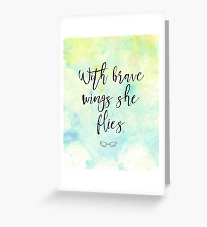 With brave wings she flies Greeting Card