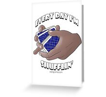 Every Day I'm Shufflin' Greeting Card