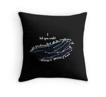 """I bet you could sometimes find all the mysteries of the universe in someone's hand."" Throw Pillow"