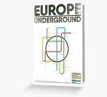 EUROPE UNDERGROUND Greeting Card