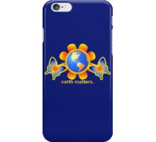 Earth Matters  iPhone Case/Skin