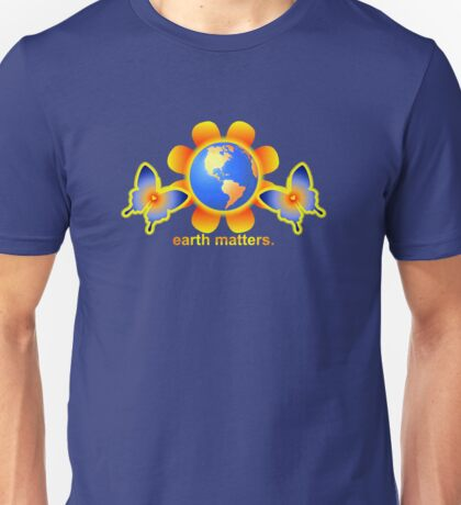 Earth Matters  Unisex T-Shirt